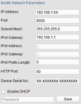 Figure 2-5 Modify the IP Address 6. Input the password and click the Save button to activate your IP address modification.