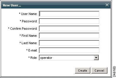 System Administration Chapter 9 Figure 9-18 New User Pop-Up Step 3 Enter the appropriate information in each of the fields as described in Table 9-9. All fields are required.