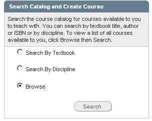 Creating a Course The Catalog provides Instructors with a central point for searching the course catalog and creating MyTests and MyLab courses.