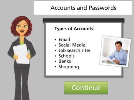 Accounts and Passwords Hello, I m Kate and we re here to learn how to set up an account on a website. Many websites allow you to create a personal account.
