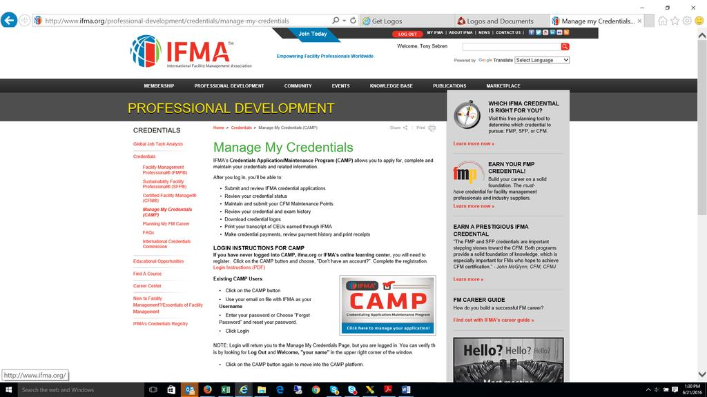 Logging In Log in Directly to the CAMP Website: http://www.ifma.org/professional-development/credentials/manage-my-credentials Note: To access CAMP, you will need to log in using your www.ifma.org username and password.