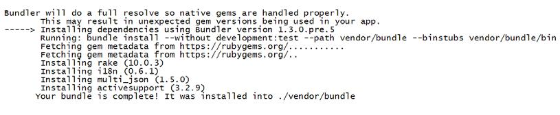 Building Heroku Applications Bundler the dependency management tool for Ruby, tries to resolve the dependencies on other gems/packages and installs them as shown in the following command line: Loads