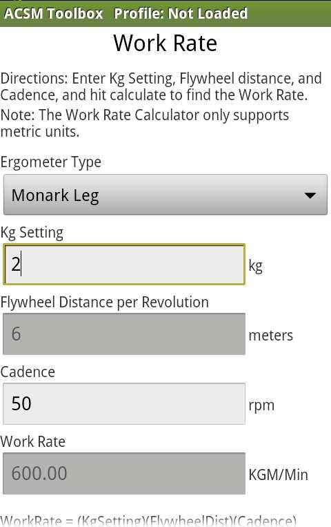 Work Rate Calculator Also included is a work rate calculator that allows users to easily determine the KGM/min using different ergometers, kg setting, and rpm.