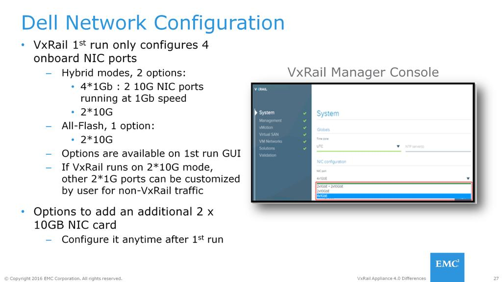 Dell-based network configuration information listed here applies when performing the initial initialization of the VxRail 4.0 cluster.