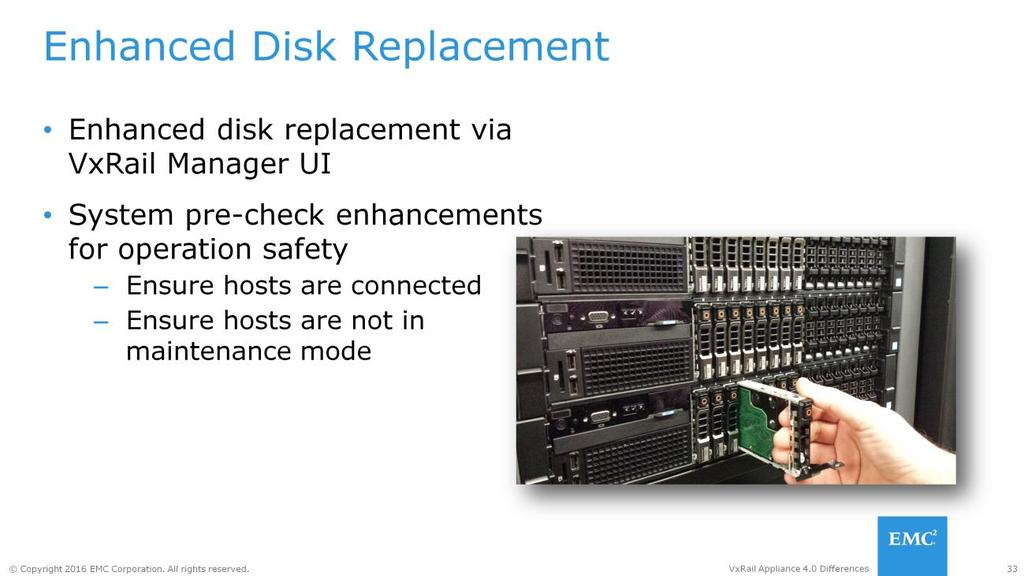 New enhancements have been made to the Disk Replacement (HDD or SSD) process by leveraging hot-plug capability for Dell-based systems.