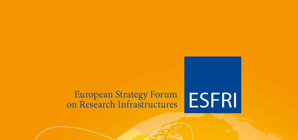 ESFRI ESFRI Strategy Forum with a consulting role to EU Wide representation of
