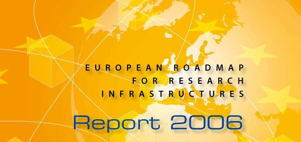 research infrastructures (range of 10-1000 MEUR for an infrastructure) Roadmap