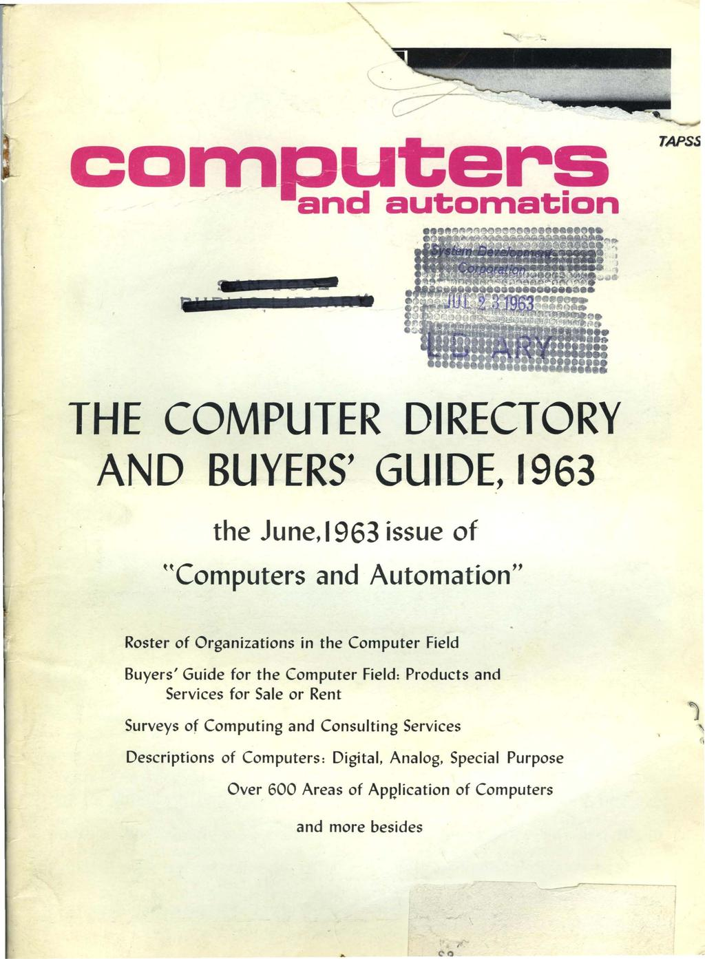 "I) CD TAPSS THE COMPUTER DIRECTORY AND BUYERS' GUIDE, 1963 the June, 1963 issue of HComputers and Automation"" Roster of Organizations in the Computer Field Buyers' Guide for the Computer Field:"