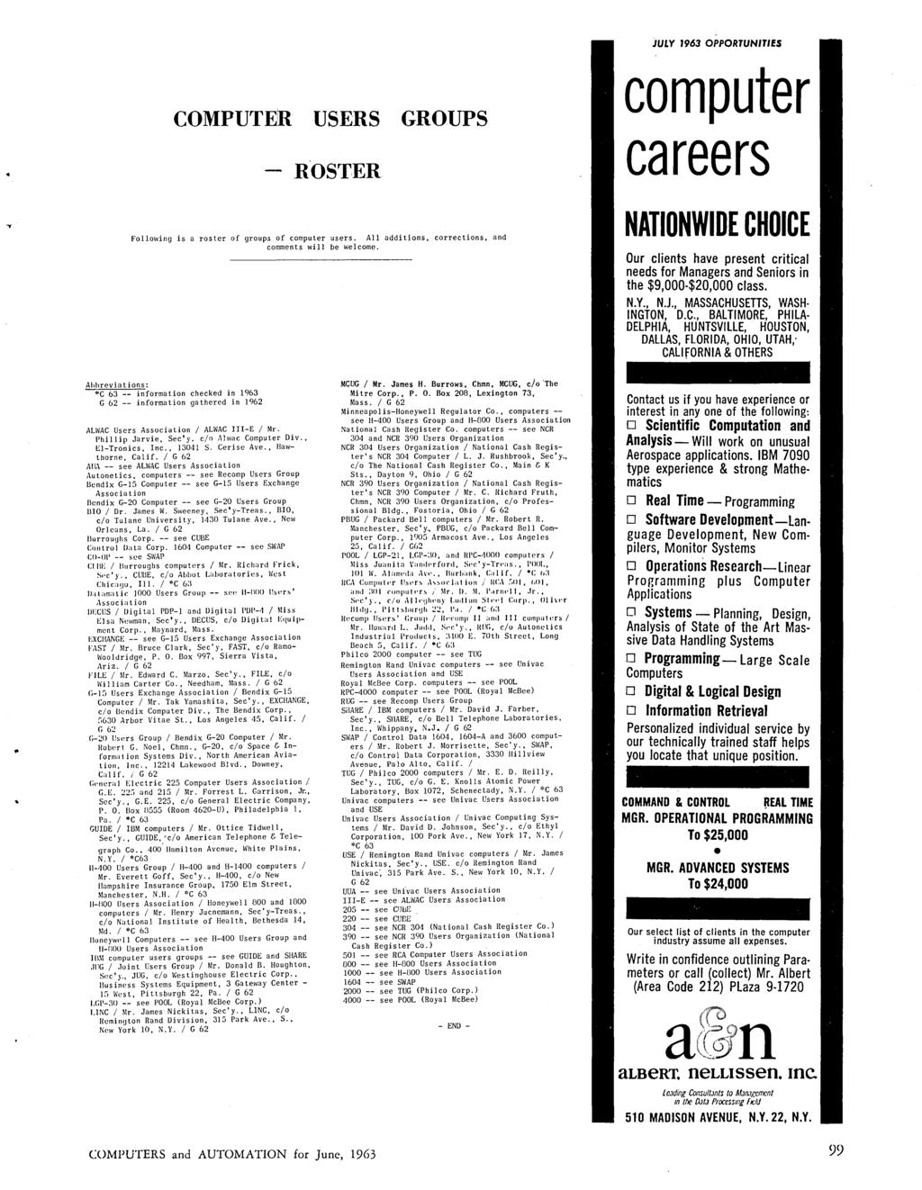 JULY 1963 OPPORTUNITIES COMPUTEIR USERS GROUPS computer careers Following is a roster of groups of computer users. All additions, corrections, and comments will be welcome.
