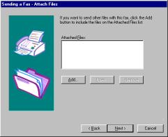 Adding files to the fax The Attach Files page of the Fax Wizard is used to add files to the fax.