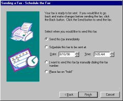 Figure 7-4 Fax Wizard Schedule Fax When you have selected when you would like to send the fax, click Finish or Send to send the fax and exit the Fax Wizard.