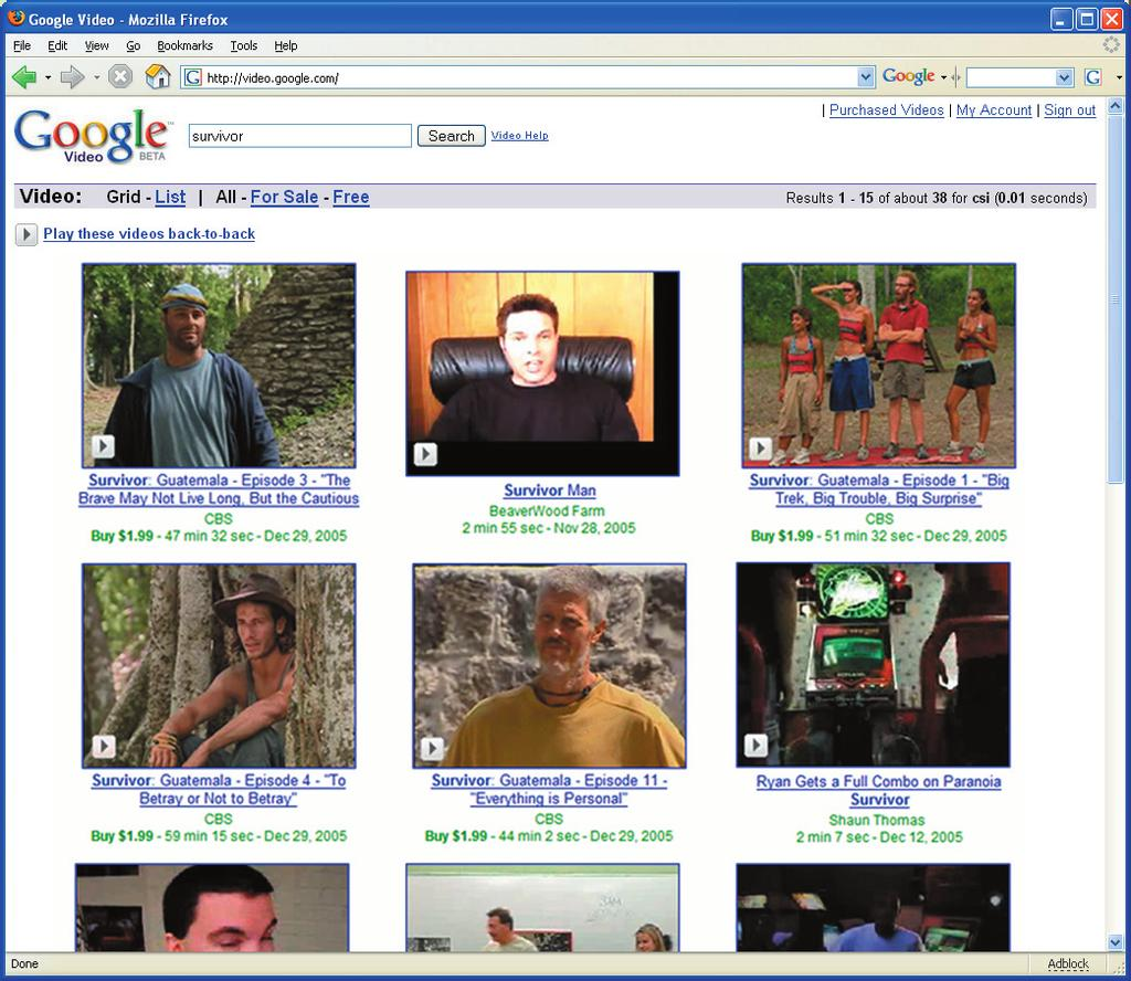 Video search results pages 1) Enter a search term into the Google Video search box, such as [Survivor]. 2) A list of search results appears, with thumbnail images for each video.