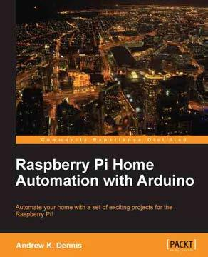 Raspberry Pi Home Automation with Arduino ISBN: 978-1-84969-586-2 Paperback: 176 pages Automate your home with a set of exciting projects for the Raspberry Pi! 1. Learn how to dynamically adjust your living environment with detailed step-by-step examples.