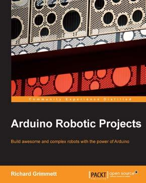 Arduino Robotic Projects ISBN: 978-1-78398-982-9 Paperback: 240 pages Build awesome and complex robots with the power of Arduino 1.