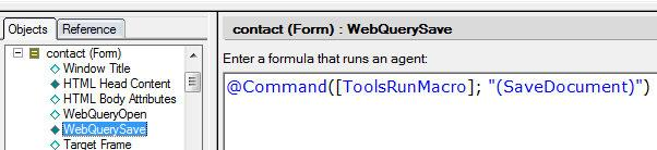 Agents Agents are commonly run also as a result of loading or saving a document. Formulas in the WebQueryOpen and WebQuerySave form events determine which agents run at these points.