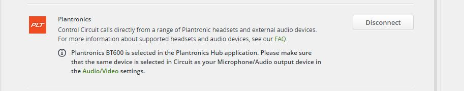 Tool extensions Call Control for Plantronics devices This feature allows you to control your Circuit calls directly from a range of Plantronics headsets and external audio devices. 4 3 1.