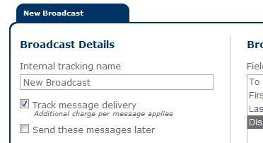 5. Tracking and Scheduling: You have the option to track message delivery seeing when the message was received on the recipient s handset. Simply check the Track message delivery box.