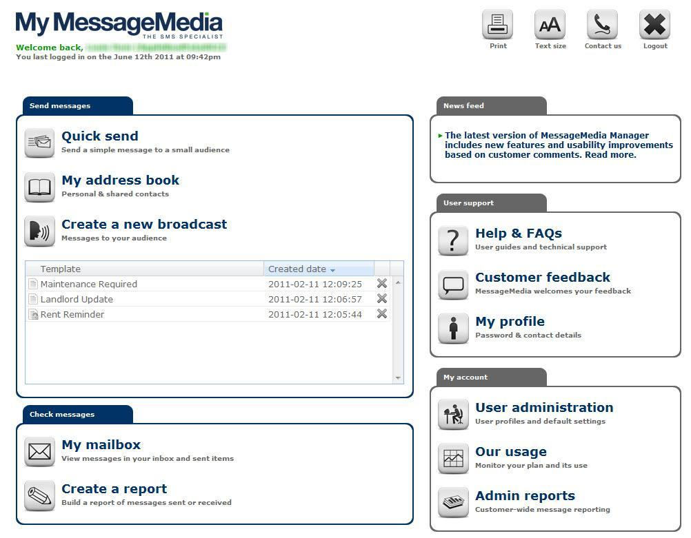 2 My MessageMedia Homepage Once you are logged in, you are taken to the My MessageMedia Homepage. The Homepage provides direct access to the main functions of My MessageMedia.