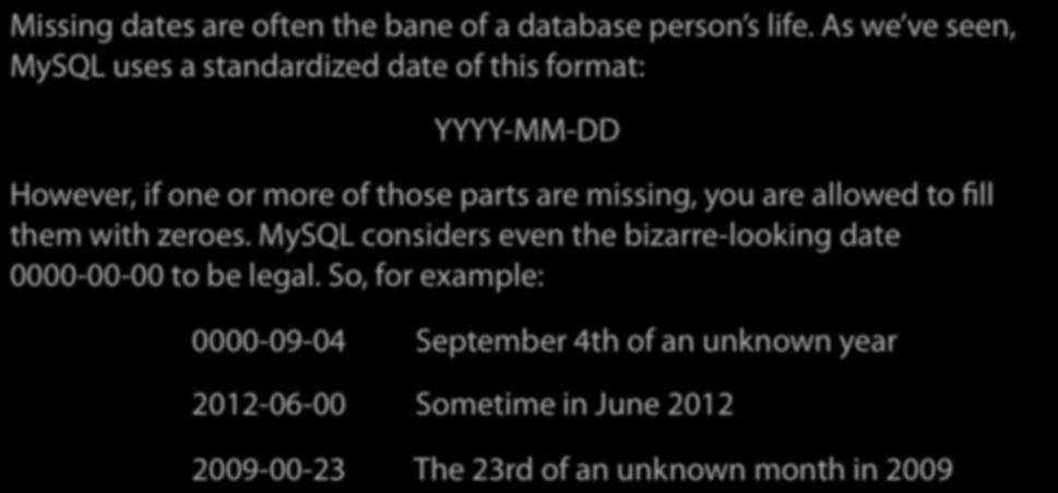 Zero-Filled Dates Missing dates are often the bane of a database person s life.