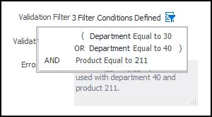 Chapter 4 Flexfields The following figure shows the Validation Filter window with three validations: department equals 40, department equals 30, and product equals 211. 6. Click OK. 7. Click Save.