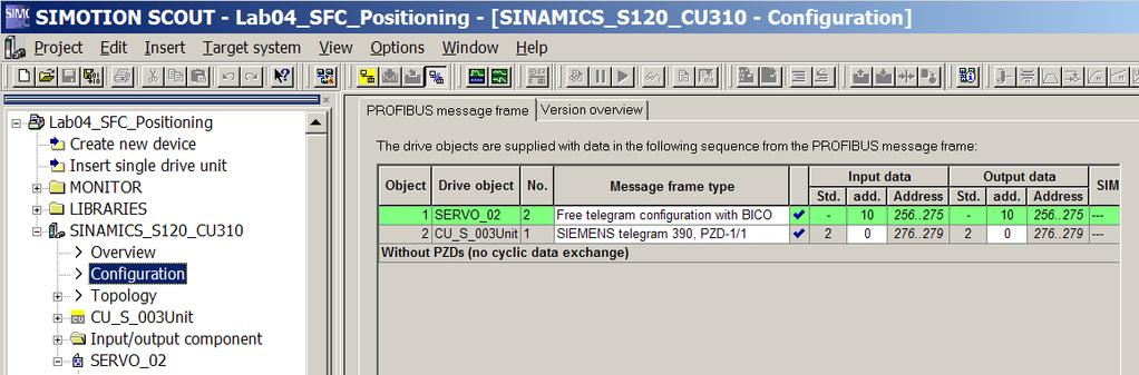 SINAMICS S120 CU310 DP - Workshop Lab #04 Positioning (traversing & midi) from S7 PLC using DriveES blocks and HMI The SERVO drive PROFIBUS message telegram is configured for a 10 word (20 byte)