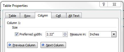 Resize and align a row, column or cell Besides the Table tab, the Table Properties box has three other tabs for formatting columns, rows, and cells.