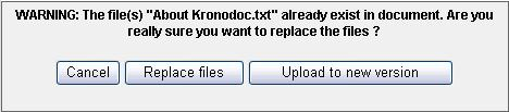 30 9.3 Replacing Files or Upload to New Version If the uploaded file already exists in the document and has the same name as an existing file, the user is asked to replace the existing file or to