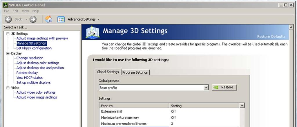 Make the following setting for Multi-display/mixed-GPU acceleration 11. Stay in the Manage 3D Settings and Base Profile area 12.