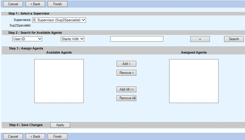 19 P age Assigning Agents to Supervisors Select the supervisor to whom you want to add agents from the drop-down list under Step 1: Select a Supervisor (Figure 3-4).