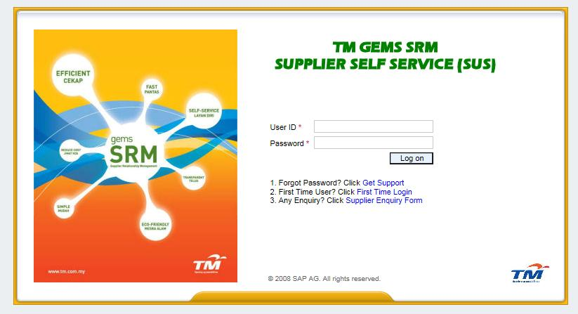 Step 2: Login to Supplier Self-Service (SUS) Portal Langkah 2: Log masuk ke Portal Supplier Self-Service (SUS) Click on the link given in the step above and you will be directed to the Supplier