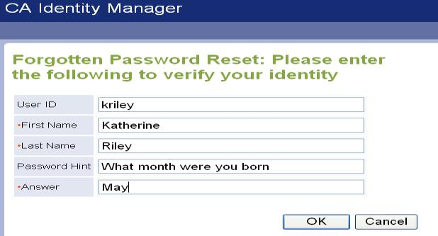 Configure the Forgotten Password Reset and Forgotten User ID Tasks Design Verification Screens After a user successfully completes the identification screen, he is redirected to a verification screen