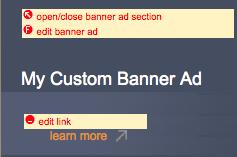 Create a Custom Banner Ad 1. Follow steps 1-4 on page 19. Choose Custom Banner Ad on step 4. 6. Choose an image in the asset manager.