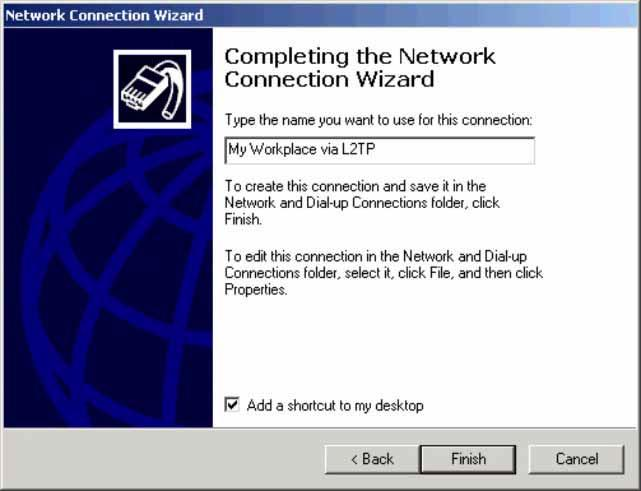 Figure 3-90. Network Connection Wizard, Completion Window At this point, an icon, named Virtual Private Network, representing the new connection appears in the Network and Dial-up Connections window.