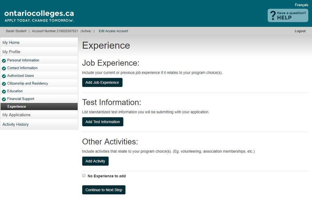 Experience Job Experience Previous or current paid employment Test Information Standardized test scores that can be submitted to support your application (e.g. GED, TOEFL, IELTS, HOAE).