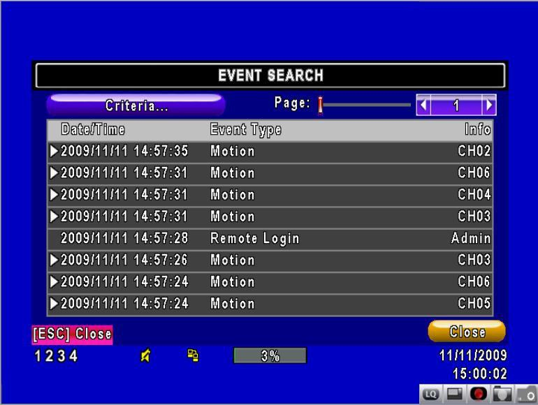 Search Mode Event Search: The DVR will automatically log events with event type, time and additional information (e.g. channel, user).