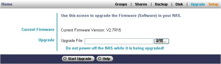 Upgrade Screen The Upgrade facility allows you to upgrade the NAS Server's software. You need to obtain the upgrade file from your dealer or supplier.