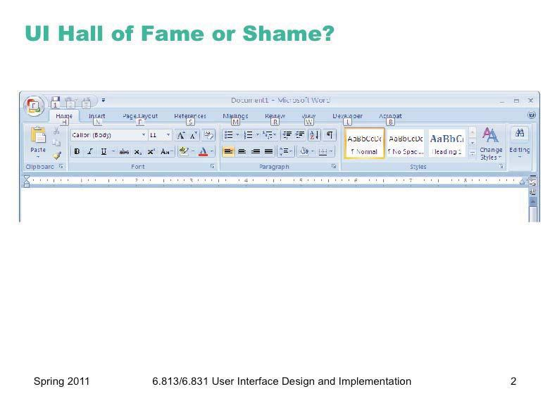 Our Hall of Fame or Shame candidate for today is the command ribbon, which was introduced in Microsoft Office 2007.
