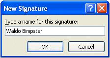 NCMail: Outlook 2007 Email User s Guide 38 When the New Signature menu screen appears, type a name for your signature in the area under Type a name for this signature: Then, click-on the OK Button.