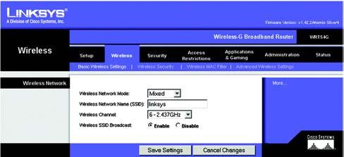The Wireless Tab - Basic Wireless Settings The basic settings for wireless networking are set on this screen. Wireless Network Mode.