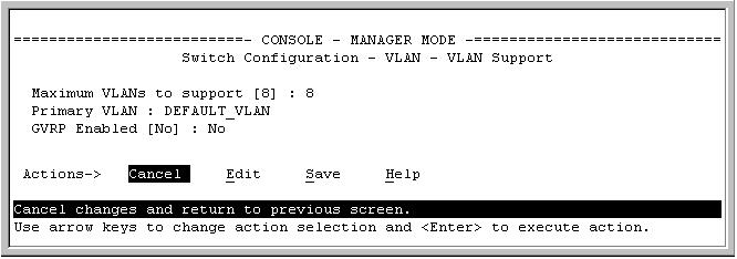 Static Virtual LANs (VLANs) Configuring VLANs To Change VLAN Support Settings This section describes: Changing the maximum number of VLANs to support Changing the Primary VLAN selection (See Changing