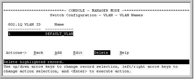 Static Virtual LANs (VLANs) Configuring VLANs Default VLAN and VLAN ID Figure 2-15. The Default VLAN Names Screen 2. Press [A] (for Add).