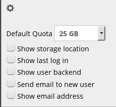 Click the gear icon on the lower left sidebar to set a default storage quota, and to display additional fields: Show storage location, Show last log in, Show user backend, Send email to new users,