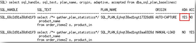 SPM Plan Capture and Adaptive Plans When automatic plan capture is enabled and a SQL statement that has an adaptive plan is executed, only the final plan used will be captured in the SQL plan