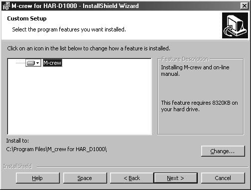 Installing M-crew for HAR-D1000 (continued) If you selected Custom in step 5, click Next and Install. The installation starts.