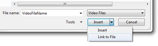 Click the Video from File, locate and click the file that you want to link to. v. On the Insert button, click the down arrow and click, Link to File. b. To Link to a video on a web site (YouTube Example) i.