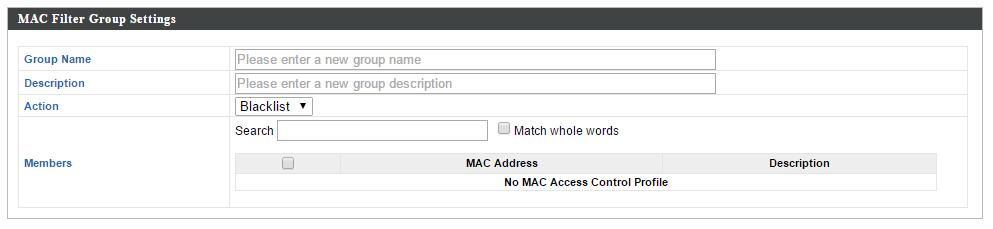 Add/Edit MAC Access Control Group When you add an Access Control Group, it will be available for selection in NMS Settings Access Point access point Profile Settings & access point group Profile