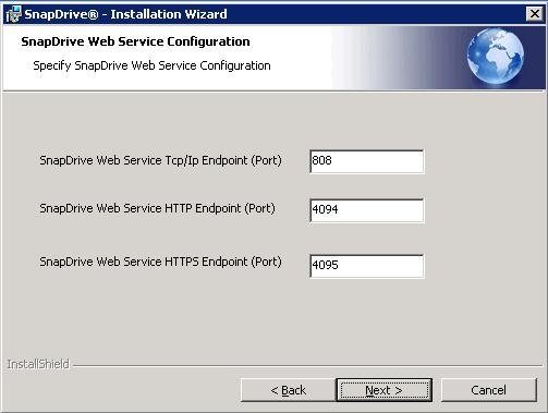 7. In the SnapDrive Web Service Configuration window (Figure 22), type in the ports for the Web services connections (leave the