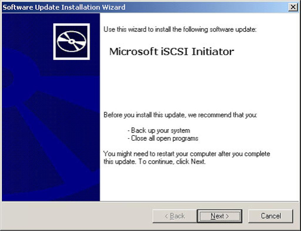 The following steps outline the Microsoft iscsi Software Initiator software installation: 1.
