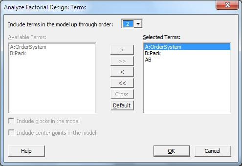 When you analyze a design, always use the Terms sub-dialog box to select the terms to include in the model.