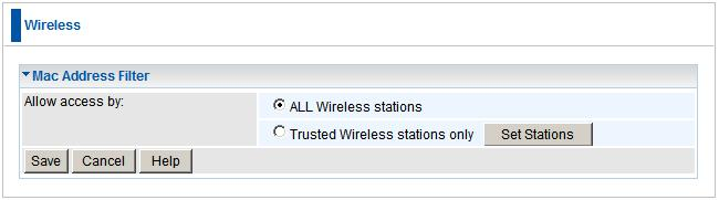 Setup Wireless - MAC Filter This function allows you to allow or deny access to Wireless stations using their MAC Addresses.